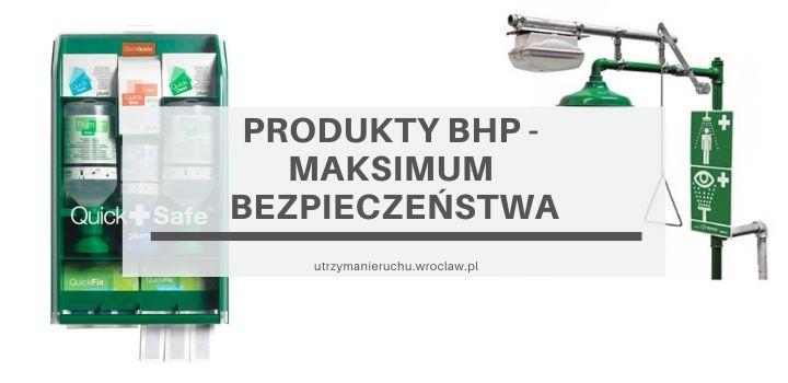 Produkty BHP - maksimum bezpieczeństwa