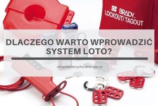Dlaczego warto wprowadzić system LOTO?