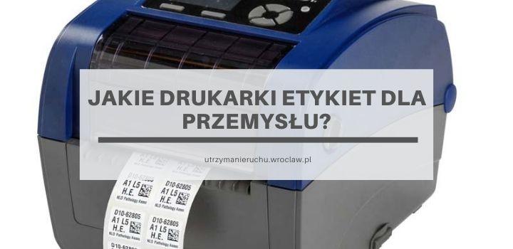 Jakie drukarki etykiet dla przemysłu?