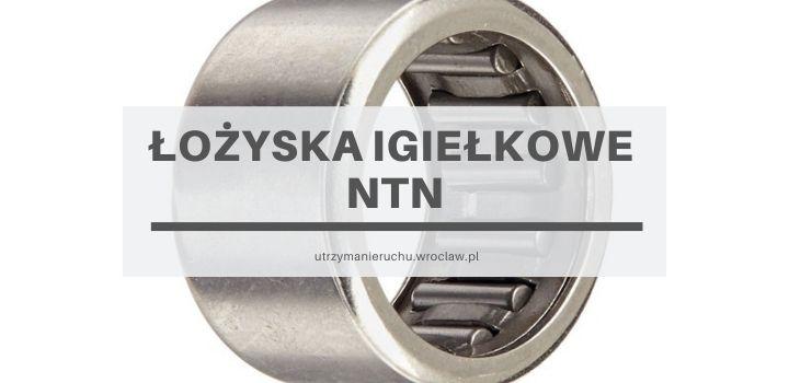 Łożyska igiełkowe NTN