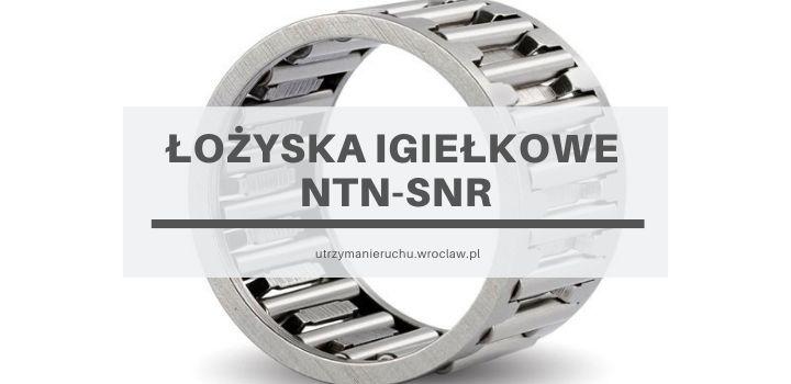 Łożyska igiełkowe NTN-SNR