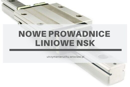 Nowe prowadnice liniowe NSK